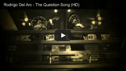 Rodrigo Del Arc - The Question Song (HD)